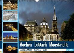 Aachen – Lüttich – Maastricht – Euregio Maas-Rhein bei Nacht (Wandkalender 2019 DIN A3 quer) von Hammer (Hammerbilder),  Steffen