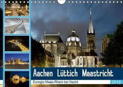 Aachen – Lüttich – Maastricht – Euregio Maas-Rhein bei Nacht (Wandkalender 2019 DIN A4 quer) von Hammer (Hammerbilder),  Steffen