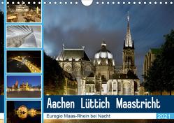 Aachen – Lüttich – Maastricht – Euregio Maas-Rhein bei Nacht (Wandkalender 2021 DIN A4 quer) von Hammer (Hammerbilder),  Steffen