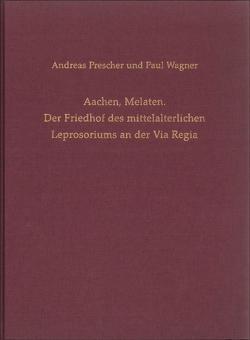 Aachen, Melaten von Kunow,  Jürgen, Prescher,  Andreas, Wagner,  Paul