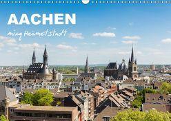 Aachen – ming Heämetstadt (Wandkalender 2019 DIN A3 quer)