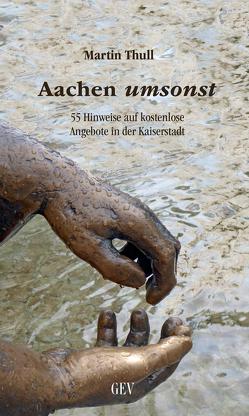 Aachen umsonst von Thull,  Martin
