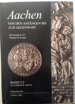 Aachen – Von den Anfängen bis zur Gegenwart von Kraus,  Thomas R.