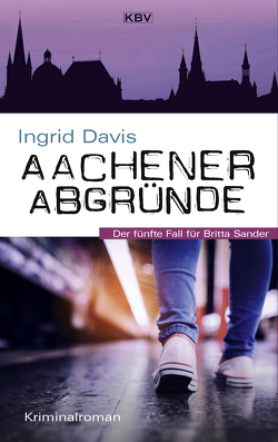 Aachener Abgründe von Davis,  Ingrid