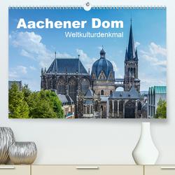 Aachener Dom – Weltkulturdenkmal (Premium, hochwertiger DIN A2 Wandkalender 2021, Kunstdruck in Hochglanz) von rclassen