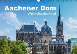 Aachener Dom – Weltkulturdenkmal (Wandkalender 2019 DIN A3 quer) von rclassen