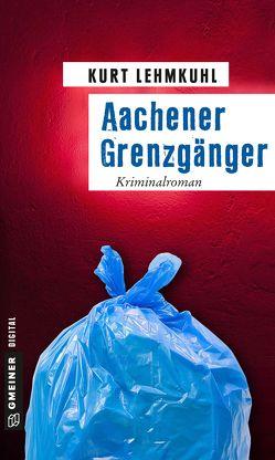 Aachener Grenzgänger von Lehmkuhl,  Kurt