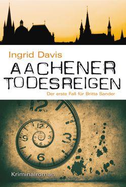 Aachener Todesreigen von Davis,  Ingrid