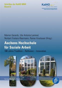 Aachens Hochschule für Soziale Arbeit von Frieters-Reermann,  Norbert, Gerards,  Marion, Krockauer,  Rainer, Lammel,  Ute Antonia