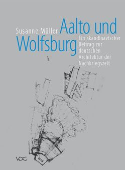 Aalto und Wolfsburg von Mueller,  Susanne