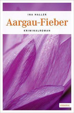 Aargau-Fieber von Haller,  Ina