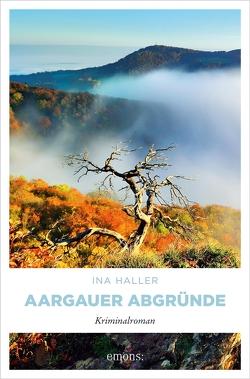 Aargauer Abgründe von Haller,  Ina