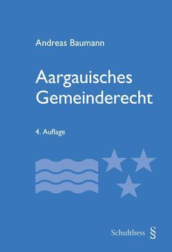 Aargauisches Gemeinderecht (PrintPlu§) von Baumann,  Andreas