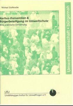 Aarhus-Konvention & Bürgerbeteiligung von Zschiesche,  Michael