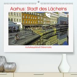 Aarhus: Stadt des Lächelns – Kulturhauptstadt Dänemarks (Premium, hochwertiger DIN A2 Wandkalender 2021, Kunstdruck in Hochglanz) von Benning,  Kristen