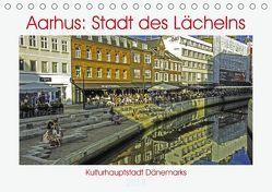 Aarhus: Stadt des Lächelns – Kulturhauptstadt Dänemarks (Tischkalender 2018 DIN A5 quer) von Benning,  Kristen
