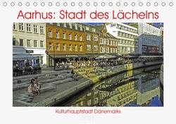 Aarhus: Stadt des Lächelns – Kulturhauptstadt Dänemarks (Tischkalender 2021 DIN A5 quer) von Benning,  Kristen