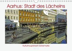 Aarhus: Stadt des Lächelns – Kulturhauptstadt Dänemarks (Wandkalender 2018 DIN A4 quer) von Benning,  Kristen