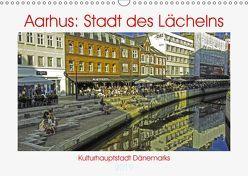 Aarhus: Stadt des Lächelns – Kulturhauptstadt Dänemarks (Wandkalender 2019 DIN A3 quer) von Benning,  Kristen