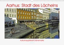 Aarhus: Stadt des Lächelns – Kulturhauptstadt Dänemarks (Wandkalender 2021 DIN A3 quer) von Benning,  Kristen