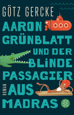 Aaron Grünblatt und der blinde Passagier aus Madras von Gercke,  Götz