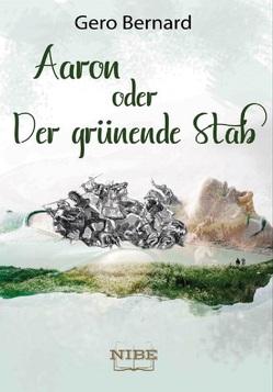 Aaron oder Der grünende Stab von Bernard,  Gero