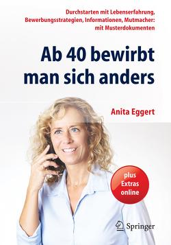 Ab 40 bewirbt man sich anders von Eggert,  Anita