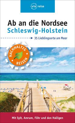 Ab an die Nordsee – Schleswig-Holstein von Schuppius,  Arnd M.