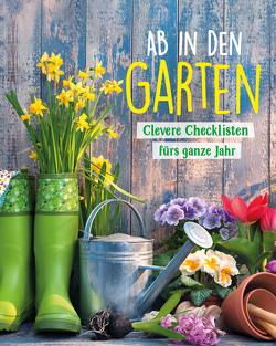 Ab in den Garten – Clevere Checklisten fürs ganze Jahr