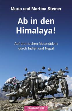 Ab in den Himalaya! von Steiner,  Mario, Steiner,  Martina