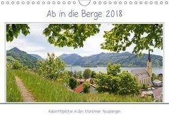 Ab in die Berge 2018 – Aussichtsplätze in den Münchner Hausbergen (Wandkalender 2018 DIN A4 quer) von SusaZoom,  k.A.