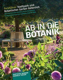 Ab in die Botanik! Parkführer Stadtpark und Botanischer Garten Gütersloh von Borner,  Matthias E, Toman,  Daniela