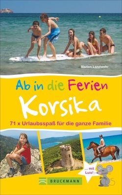 Ab in die Ferien – Korsika von Mertz,  Peter