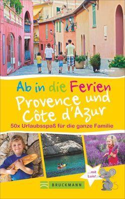 Ab in die Ferien Provence und Côte d'Azur von Bosse,  Antje