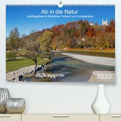 Ab in die Natur – Ausflugsziele im Münchner Umland und Voralpenland (Premium, hochwertiger DIN A2 Wandkalender 2020, Kunstdruck in Hochglanz) von SusaZoom