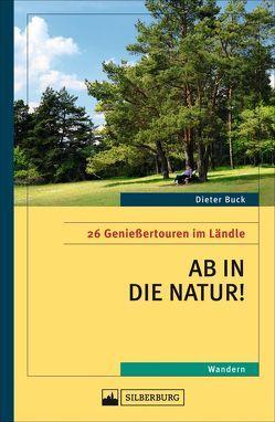 Ab in die Natur! von Buck,  Dieter
