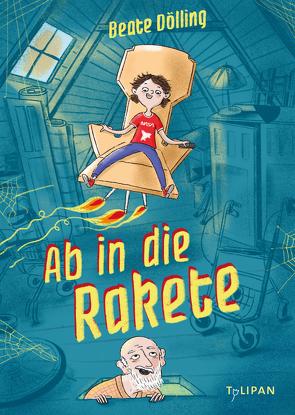 Ab in die Rakete von Dölling,  Beate, Schulz,  Tine