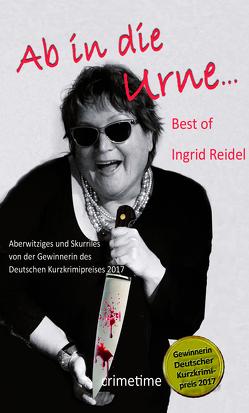 Ab in die Urne von Reidel,  Ingrid