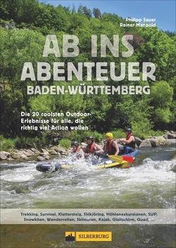 Ab ins Abenteuer Baden-Württemberg von Mangold,  Rainer, Sauer,  Philipp