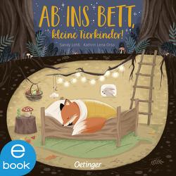Ab ins Bett, kleine Tierkinder! von Lohß,  Sandy, Orso,  Kathrin-Lena