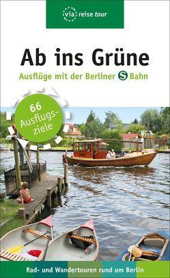 Ab ins Grüne – Ausflüge mit der Berliner S-Bahn von Scheddel,  Klaus
