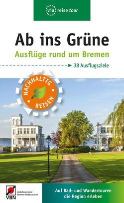 Ab ins Grüne – Ausflüge rund um Bremen von Klose,  Birgit
