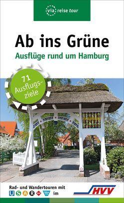 Ab ins Grüne – Ausflüge rund um Hamburg von Höppner,  Judith, Schrader,  Sabine