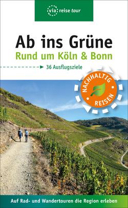 Ab ins Grüne – Ausflüge rund um Köln & Bonn von Olschner,  Sabine