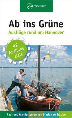 Ab ins Grüne – Ausflüge rund um Hannover von Diedrich,  Stella, Elwers,  Reiner