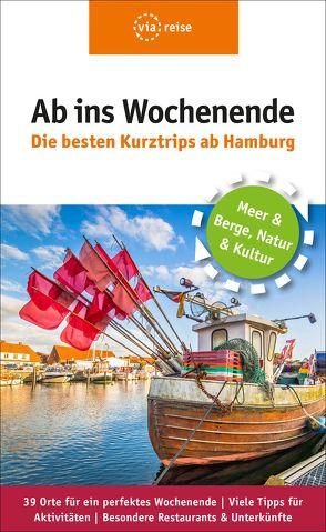 Ab ins Wochenende – Die besten Kurztrips ab Hamburg von Nowak,  Christian
