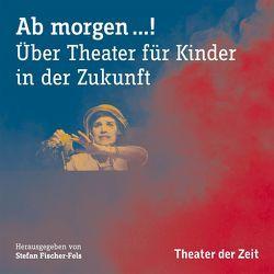 AB MORGEN …! von Fischer-Fels,  Stefan