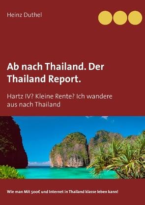 Ab nach Thailand. Der Thailand Report. von Duthel,  Heinz