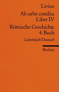 Ab urbe condita. Liber IV /Römische Geschichte. 4. Buch von Fladerer,  Ludwig, Livius