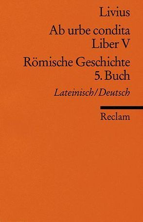 Ab urbe condita. Liber V /Römische Geschichte. 5. Buch von Fladerer,  Ludwig, Livius
